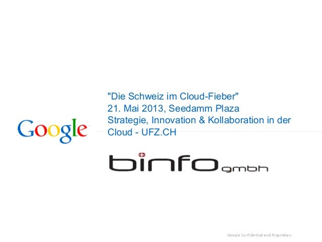 """""""Die Schweiz im Cloud-Fieber""""21. Mai 2013, Seedamm PlazaStrategie, Innovation & Kollaboration in derCloud - UFZ.CH"""