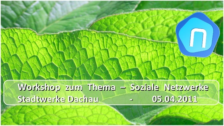 Workshop zum Thema – Soziale Netzwerke Stadtwerke Dachau  - 05.04.2011