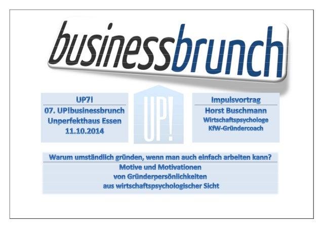 UP!businessbrunch UP!7   07. UP!businessbrunch  Impulsvortrag Horst Buschmann   Wirtschaftspsychologe [FAH] Gründermotive ...