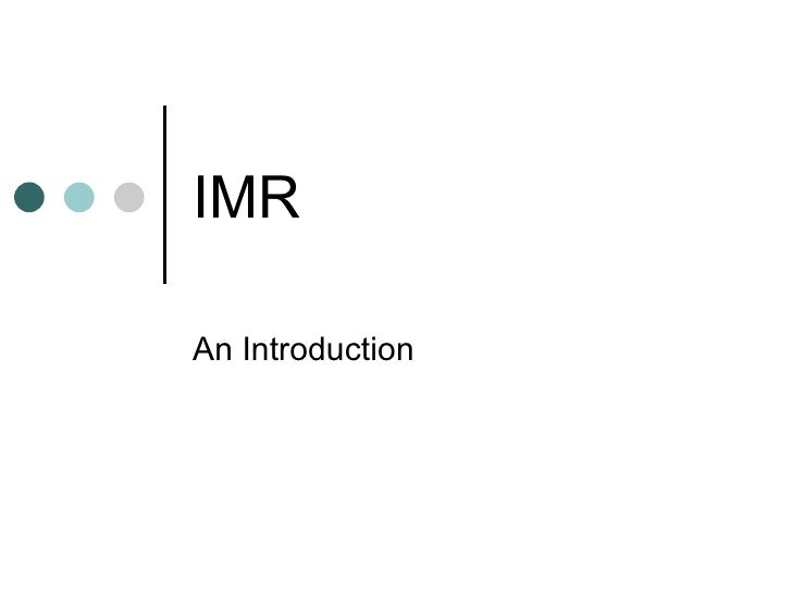 IMR  An Introduction