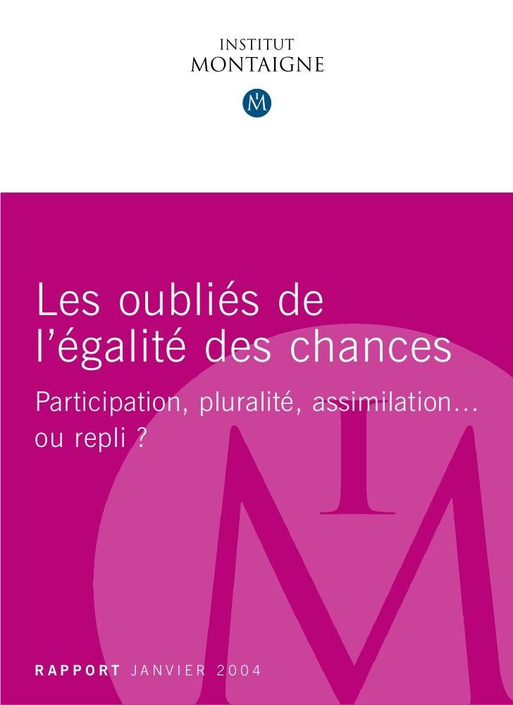 Les oubliés del'égalité des chancesParticipation, pluralité, assimilation…ou repli ?RAPPORT JANVIER 2004
