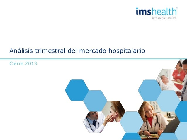 Análisis trimestral del mercado hospitalario Cierre 2013