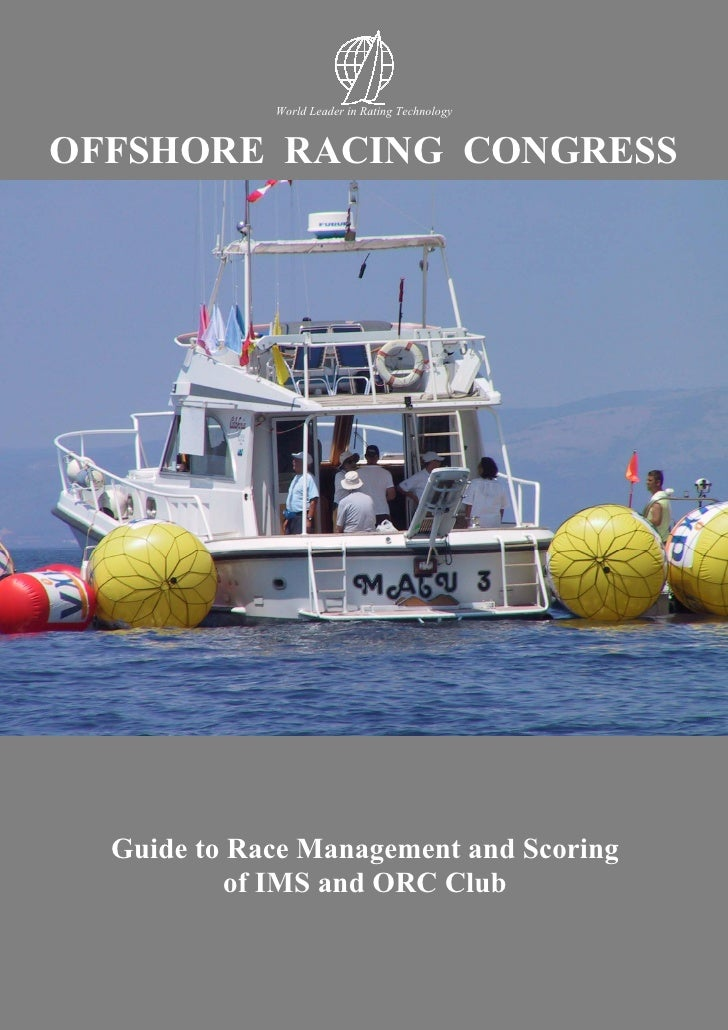 Offshore Racing Congress        GUIDE to Race Management and Scoring of IMS and ORC Club                                Wo...