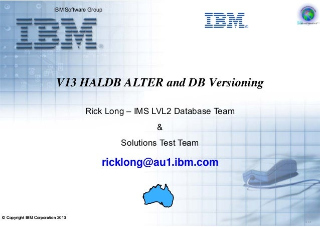 © Copyright IBM Corporation 2013 3.3.1 © Copyright IBM Corporation 2013 IBM Software Group Rick Long – IMS LVL2 Database T...