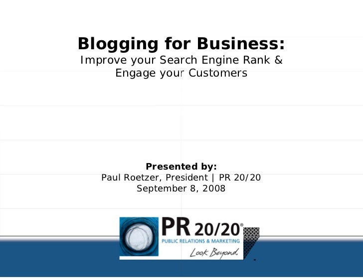 Blogging fo Business:  l   i   for   i Improve your Sear                 rch Engine Rank       Engage your Customers      ...