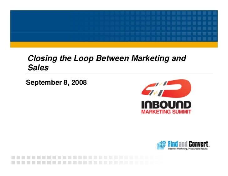 Closed Loop Marketing: Effective Strategies to Bring Together Sales & Marketing - Bernie Borges