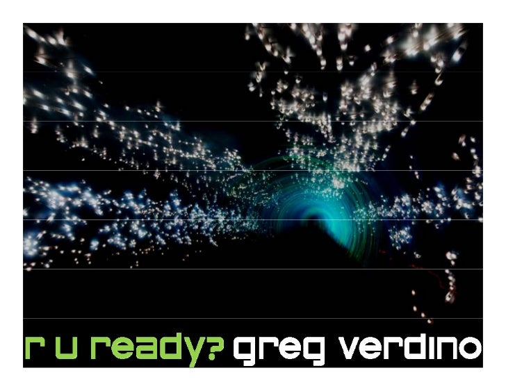 r u ready? Leveraging New Technologies to Propel Your Business - Greg Verdino