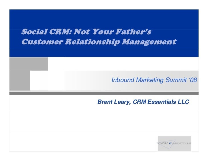 Social CRM: Not Your F th ' S i l CRM N t Y      Father's Customer Relationship Management                       Inbound M...