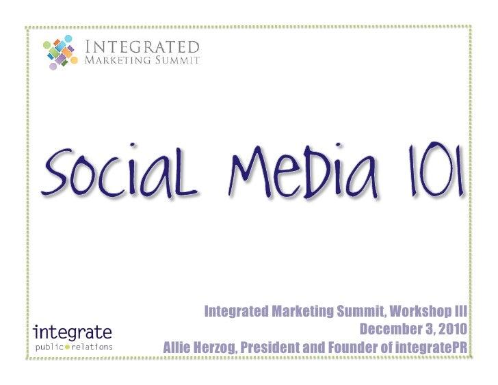 Social Media for Beginners and Advanced Social Media, Integrated Marketing Summit Dec. 3, 2010