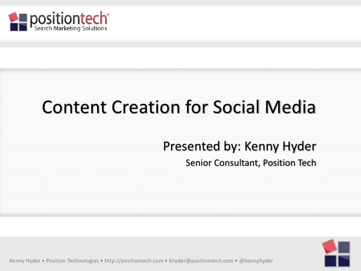 Content Creation for Social Media                                                           Presented by: Kenny Hyder     ...