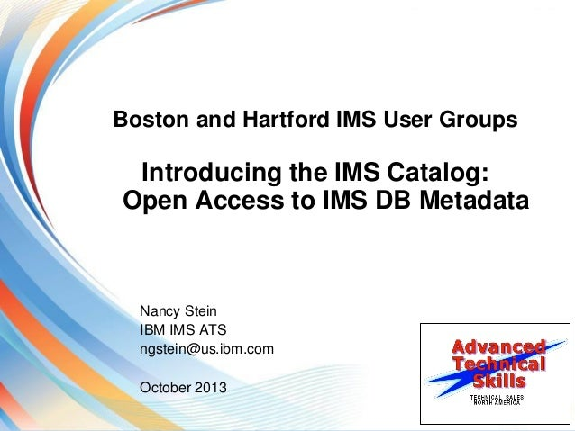IMS Catalog and IMS OPEN Database - IMS UG Hartford & Boston 10-2013