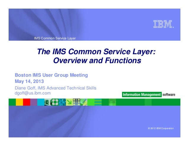 IMS Common Service Layer Overview and Functions - IMS UG May 2013 Boston