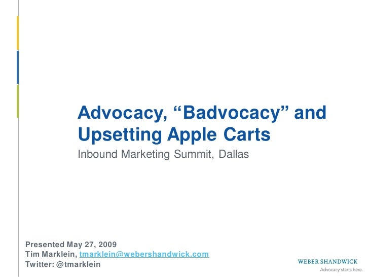 """Advocacy, """"Badvocacy"""" and             Upsetting Apple Carts             Inbound Marketing Summit, Dallas      Presented Ma..."""