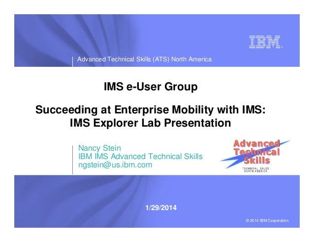 Succeeding at Enterprise Mobility with IMS:  IMS Explorer Lab Presentation - IMS UG Jan 2014 eMeeting East
