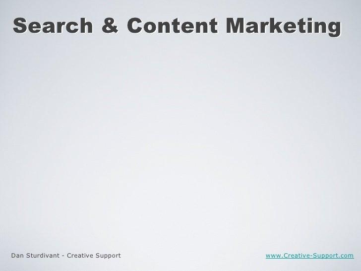 Dan Sturdivant - Creative Support www.Creative-Support.com Search & Content Marketing Search & Content Marketing