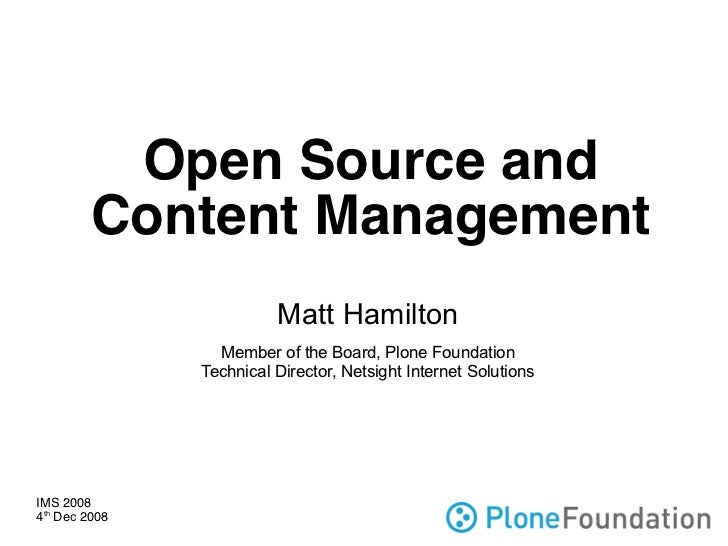 Open Source and          Content Management                          Matt Hamilton                  Member of the Board, P...