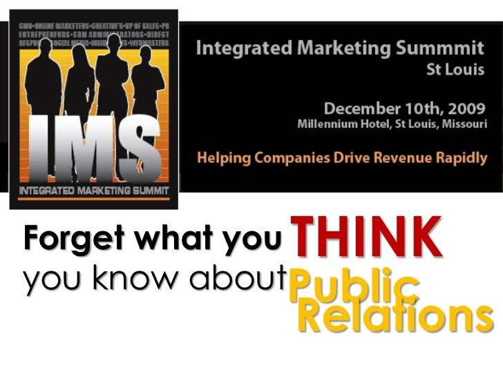 Forget What You THINK You Know about Public Realtions....It's a Whole New World - IMS Saint Louis - December 2009
