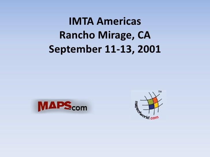 IMTA AmericasRancho Mirage, CASeptember 11-13, 2001<br />