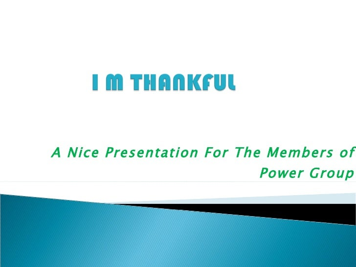 A Nice Presentation For The Members of Power Group