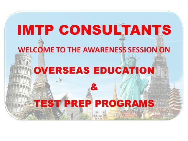 IMTPCONSULTANCY SERVICES (CHENNAI) PVT. LTD. India'sPremier OverseasEducation Consultants