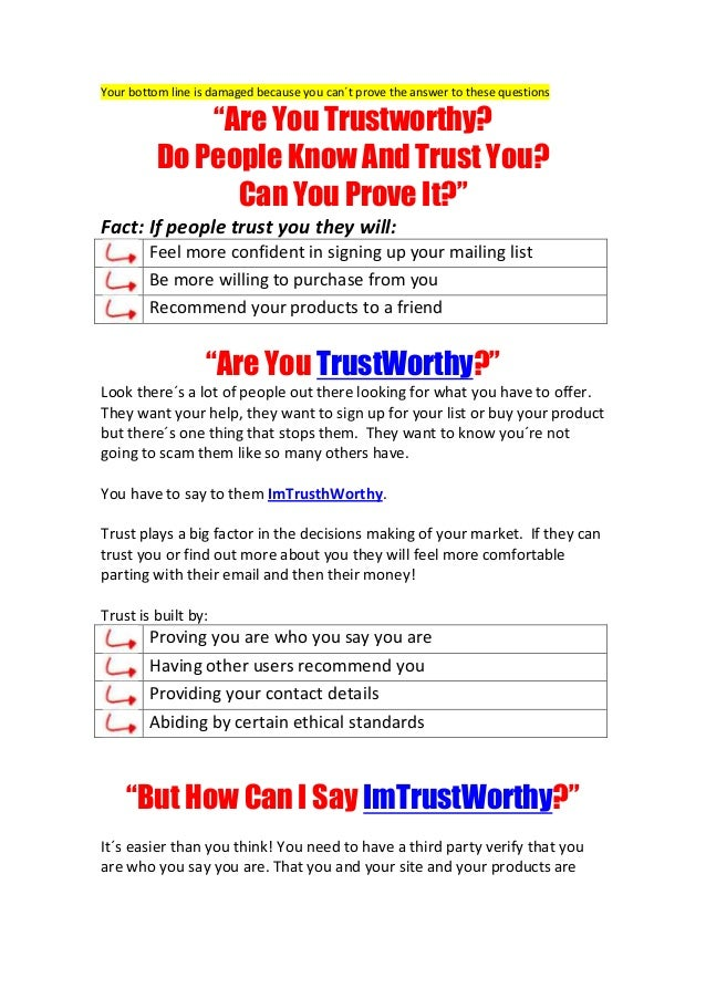 "Your bottom line is damaged because you can´t prove the answer to these questions              ""Are You Trustworthy?      ..."