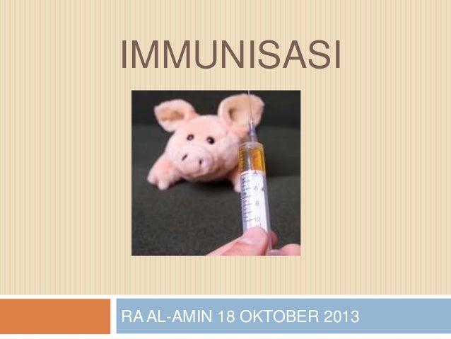 IMMUNISASI  RA AL-AMIN 18 OKTOBER 2013