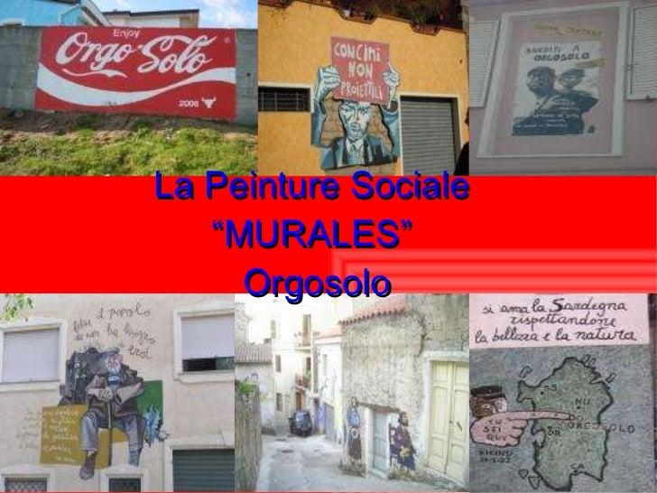 """La Peinture Sociale  """"MURALES""""  Orgosolo"""