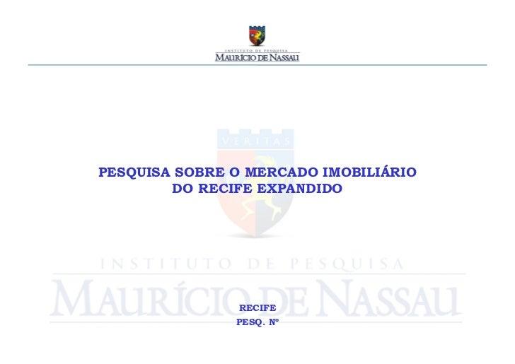 PESQUISA SOBRE O MERCADO IMOBILIÁRIO        DO RECIFE EXPANDIDO               RECIFE               PESQ. Nº
