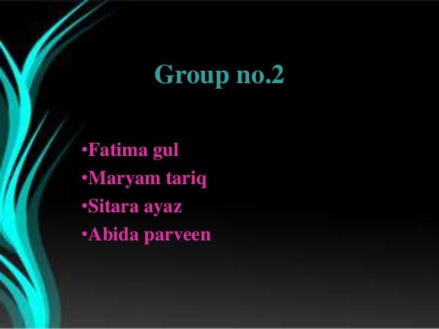 Group no.2•Fatima gul•Maryam tariq•Sitara ayaz•Abida parveen