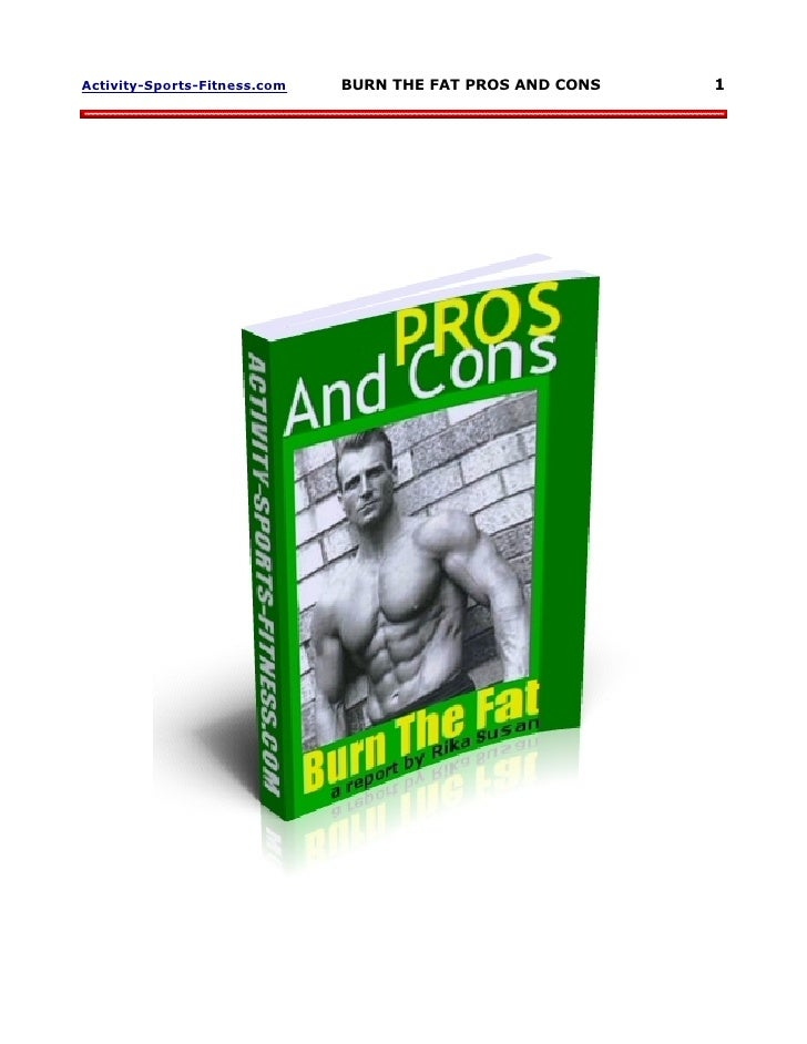 Activity-Sports-Fitness.com   BURN THE FAT PROS AND CONS   1
