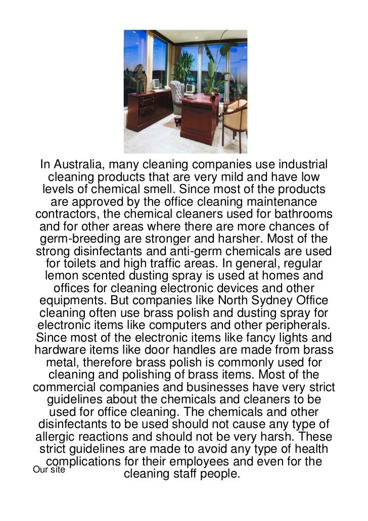 In Australia, many cleaning companies use industrial    cleaning products that are very mild and have low  levels of chemi...
