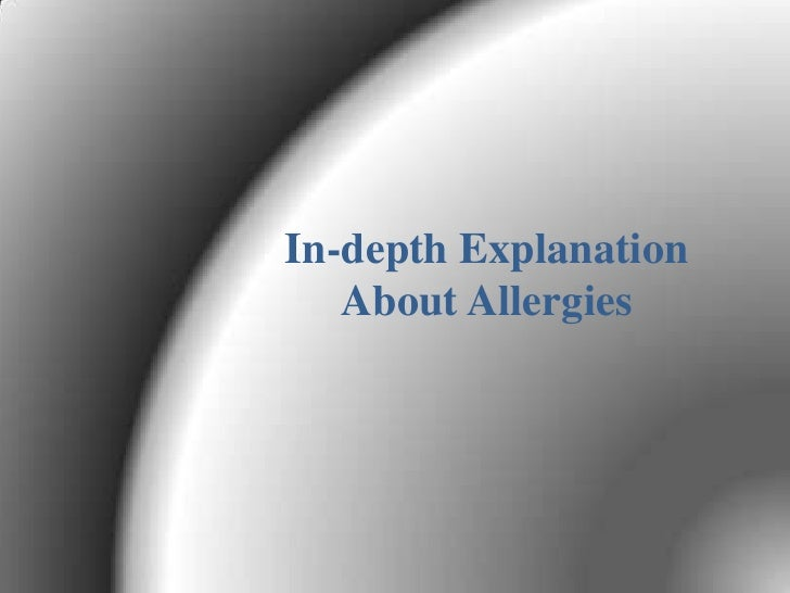 In depth explanation about allergies