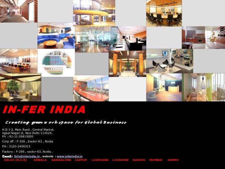 IN-FER INDIA  C r e a t i n g green w o r k s p a c e f o r G l o b a l B u s i n e s sH.O I-2, Main Road , Central Market...