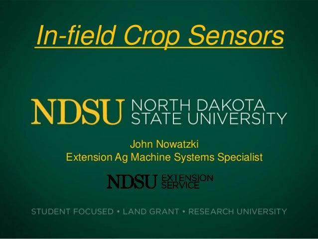 In-field Crop SensorsJohn NowatzkiExtension Ag Machine Systems Specialist
