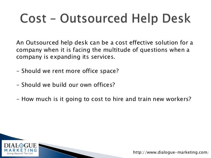 the inhouse help desk and its It can solve several it management problems right from the outset, instantly reducing costs and providing a very quick route to a more streamlined mobility management structure some it managers actually fear the prospect of outsourcing their in-house helpdesk to a third party provider and this is quite.