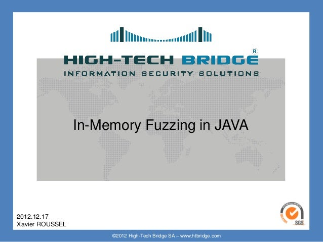 Your texte here ….             In-Memory Fuzzing in JAVA2012.12.17 ORIGINAL SWISSXavier ROUSSEL    ETHICAL HACKING        ...