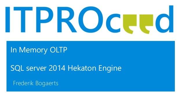 In Memory OLTP SQL server 2014 Hekaton Engine Frederik Bogaerts