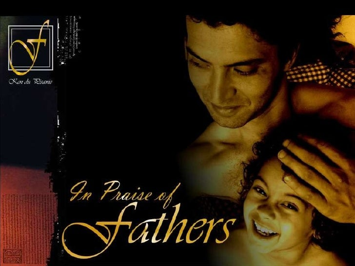 In Praise of Fathers