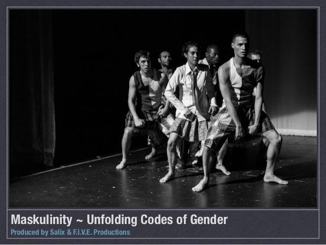 Maskulinity ~ Unfolding Codes of GenderProduced by Salix & F.I.V.E. Productions