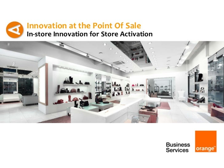 Innovation at the Point Of SaleIn-store Innovation for Store Activation