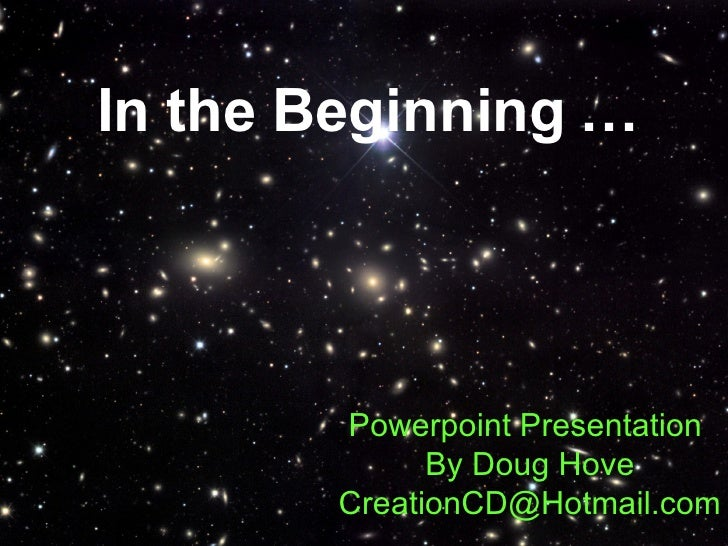 In the Beginning …   Powerpoint Presentation  By Doug Hove [email_address]