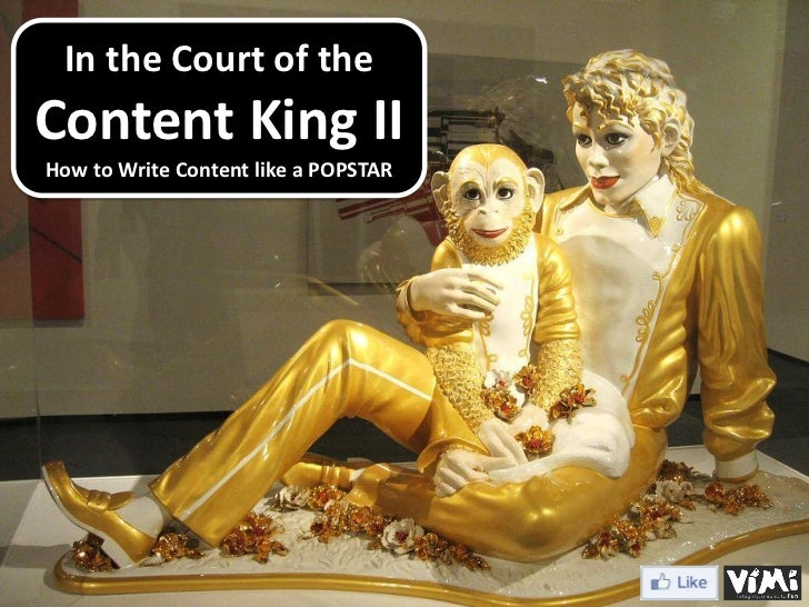 In the Court of theContent King IIHow to Write Content like a POPSTAR