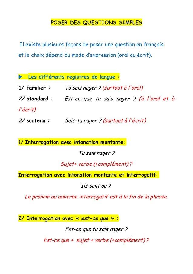 POSER DES QUESTIONS SIMPLESIl existe plusieurs façons de poser une question en françaiset le choix dépend du mode d'expres...