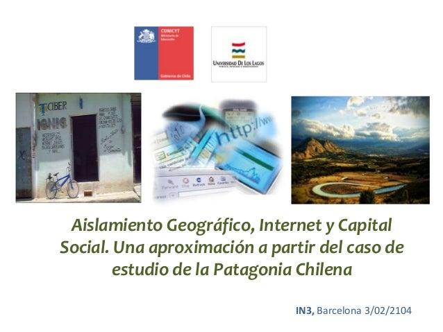 Aislamiento Geográfico, Internet y Capital Social. Una aproximación a partir del caso de estudio de la Patagonia Chilena I...
