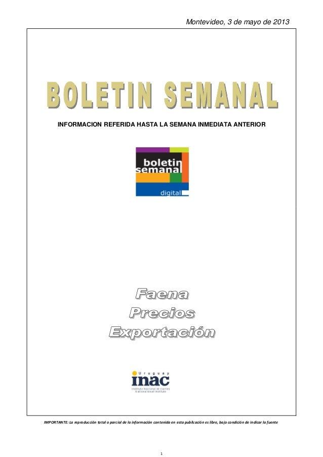 INFORMACION REFERIDA HASTA LA SEMANA INMEDIATA ANTERIORMontevideo, 3 de mayo de 2013IMPORTANTE: La reproducción total o pa...