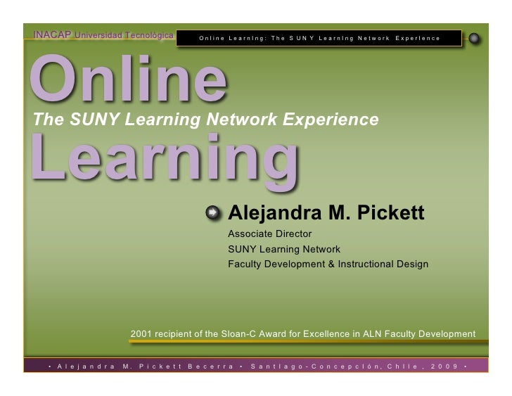 INACAP Universidad Tecnológica                     Online LearnIng: The S UN Y LearnIng Network              ExperIence   ...