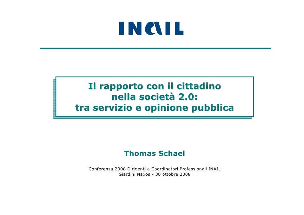 Il rapporto con il cittadino    Il rapporto con il cittadino          nella società 2.0:          nella società 2.0:  tra ...