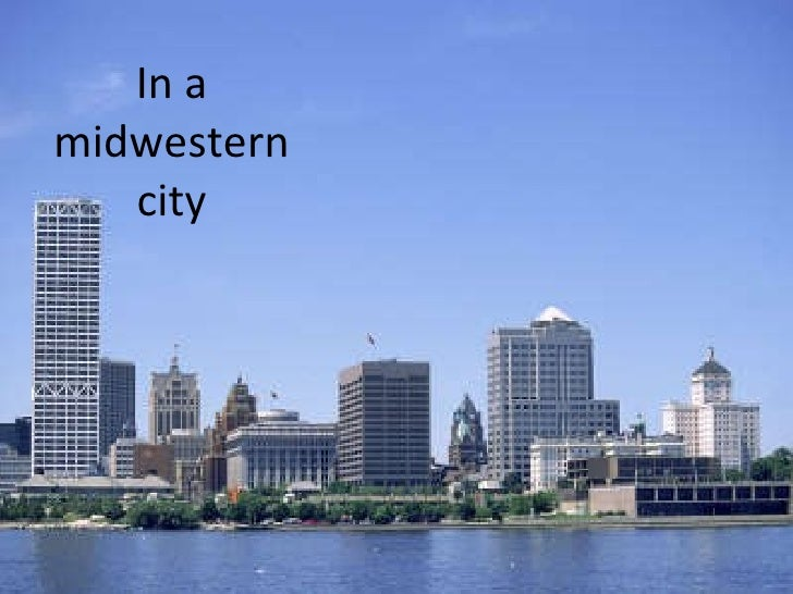 In a midwestern city