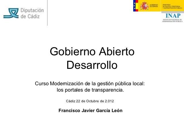 Gobierno Abierto        DesarrolloCurso Modernización de la gestión pública local:        los portales de transparencia.  ...