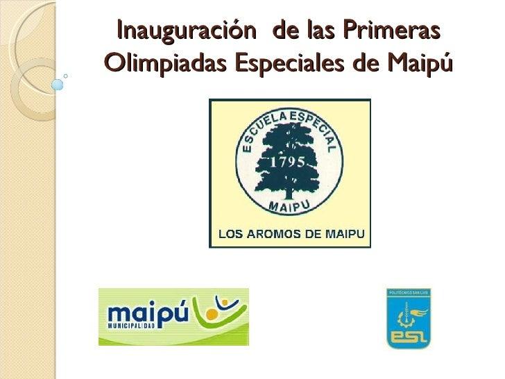 Inauguración  de las Primeras Olimpiadas Especiales de Maipú